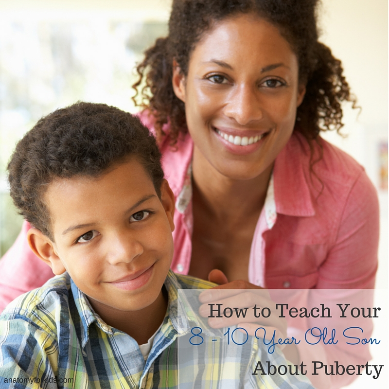 Anatomy for Kids, how to teach your 8-10 year old son about puberty