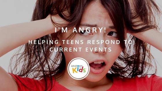 anatomy for kids, anger, response, activism, Florida school shooting, teen development, brain development, parenting, parenting teens