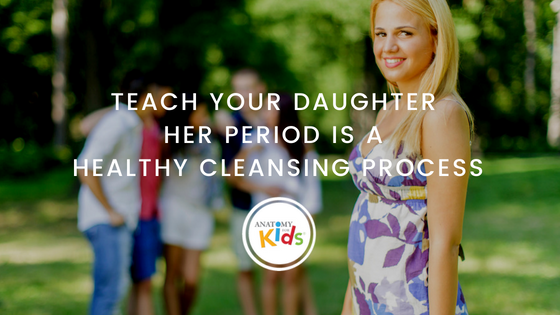 period, cleansing, menstruation, anatomy for kids
